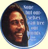 Button: None But Ourselves... (Marley)